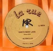 EARTH NEEDS LOVE / EARTHLY DUB. Artist: Alton Ellis. Label: La Rue.